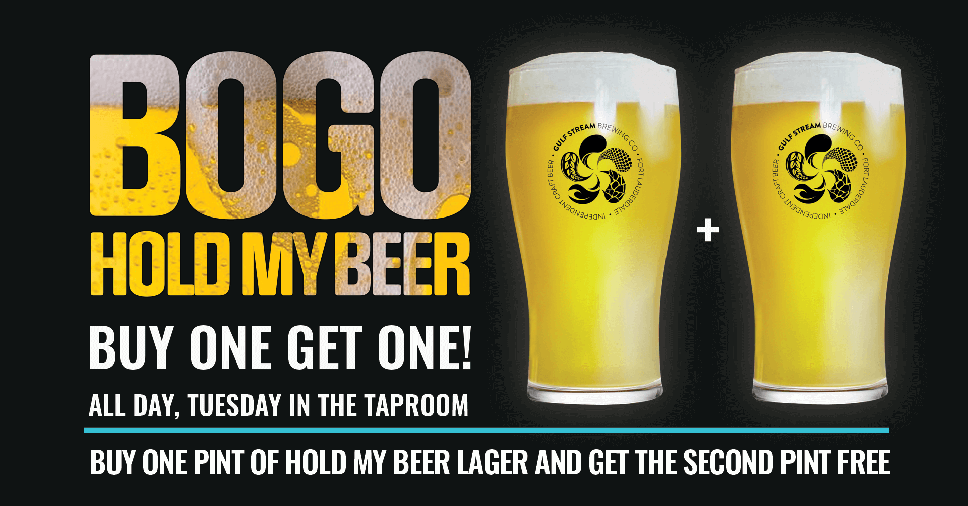 BOGO Hold My Beer Lager at Gulf Stream Brewery every Tuesday!